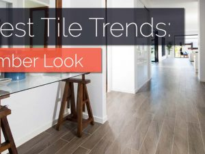 Latest Tile Trends: Timber Look