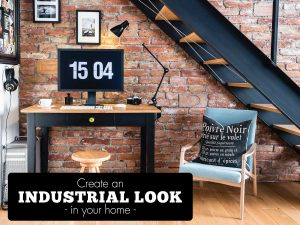 How to Create an Industrial Look