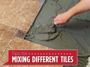 Tips for Mixing Different Types of Tiles